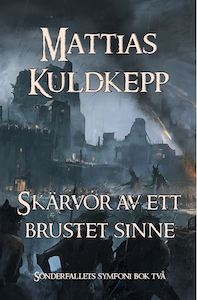 Skärvor av ett brustet sinne